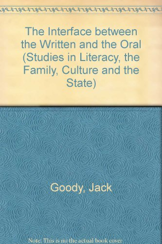 9780521332682: The Interface between the Written and the Oral (Studies in Literacy, the Family, Culture and the State)