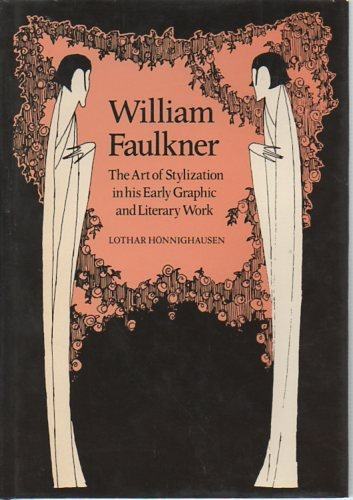 9780521332804: William Faulkner: The Art of Stylization in his Early Graphic and Literary Work (Cambridge Studies in American Literature and Culture)