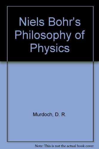 9780521333207: Niels Bohr's Philosophy of Physics