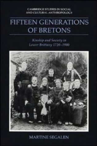 Fifteen Generations of Bretons: Kinship and Society in Lower Brittany, 1720-1980