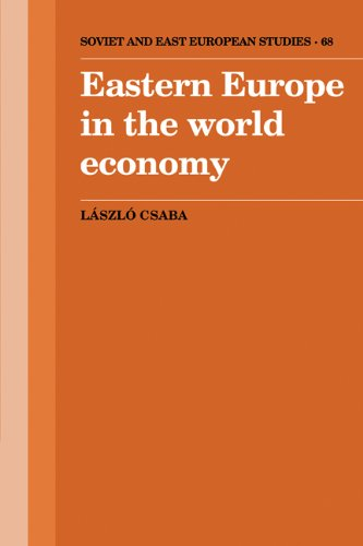 Eastern Europe in the World Economy (Cambridge Russian, Soviet and Post-Soviet Studies) (0521334268) by Csaba, Laszlo