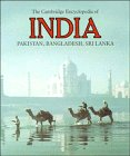 THE CAMBRIDGE ENCYCLOPEDIA OF INDIA, PAKISTAN, BANGLADESH, SRI LANKA, NEPAL, BHUTAN AND THE MALDI...