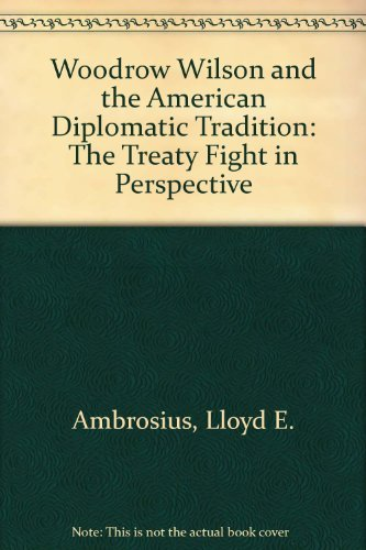9780521334532: Woodrow Wilson and the American Diplomatic Tradition: The Treaty Fight in Perspective