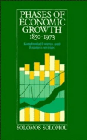 9780521334570: Phases of Economic Growth, 1850-1973: Kondratieff Waves and Kuznets Swings