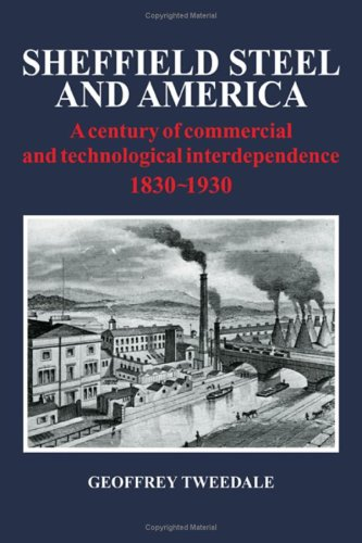9780521334587: Sheffield Steel and America: A Century of Commercial and Technological Interdependence 1830-1930