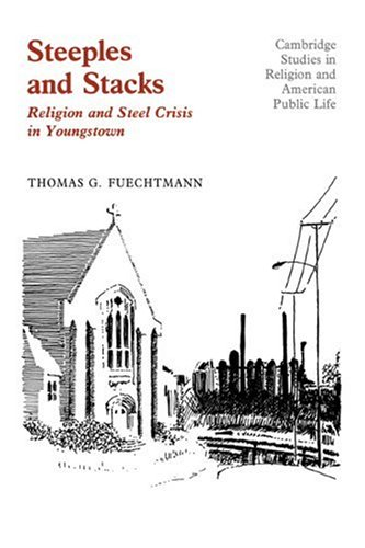 9780521334815: Steeples and Stacks: Religion and Steel Crisis in Youngstown, Ohio (Cambridge Studies in Religion and American Public Life)