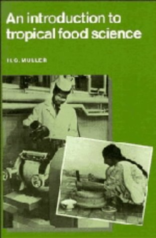 An Introduction to Tropical Food Science: Muller, Hans Gerd