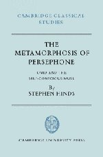 9780521335065: The Metamorphosis of Persephone: Ovid and the Self-conscious Muse (Cambridge Classical Studies)