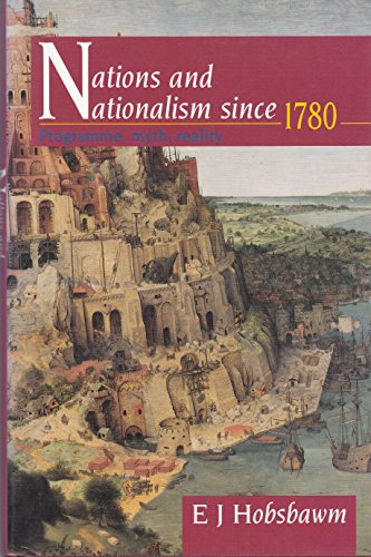 9780521335072: Nations and Nationalism since 1780: Programme, Myth, Reality (Wiles Lectures)