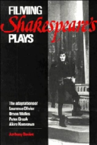 9780521335089: Filming Shakespeare's Plays: The Adaptations of Laurence Olivier, Orson Welles, Peter Brook and Akira Kurosawa
