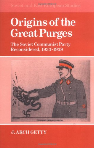 9780521335706: Origins of the Great Purges: The Soviet Communist Party Reconsidered, 1933-1938 (Cambridge Russian, Soviet and Post-Soviet Studies)