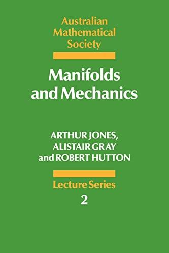 9780521336505: Manifolds and Mechanics (Australian Mathematical Society Lecture Series)
