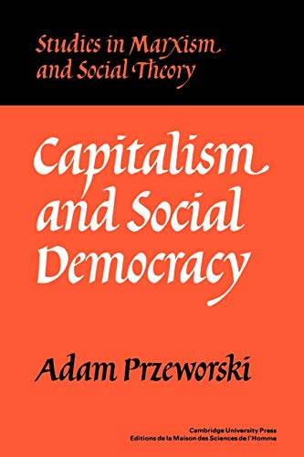 9780521336567: Capitalism and Social Democracy Paperback (Studies in Marxism and Social Theory)