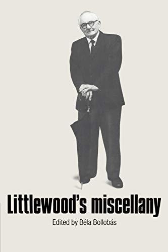 Littlewood's Miscellany: John E. Littlewood
