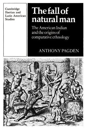 9780521337045: The Fall of Natural Man: The American Indian and the Origins of Comparative Ethnology