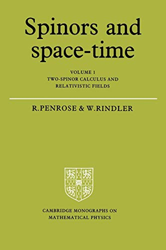 9780521337076: Spinors and Space-Time: Volume 1, Two-Spinor Calculus and Relativistic Fields Paperback: Two-spinor Calculus and Relativistic Fields Vol 1 (Cambridge Monographs on Mathematical Physics)