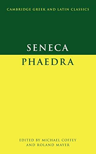 Seneca: Phaedra (Cambridge Greek and Latin Classics): Coffey/Mayer