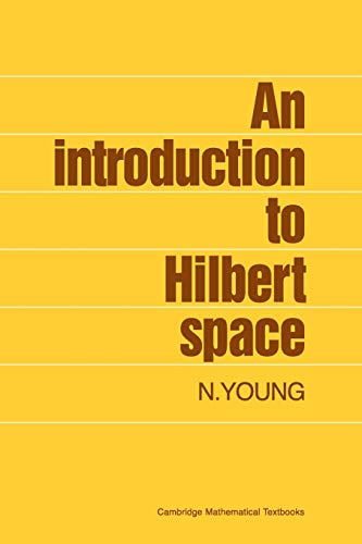9780521337175: An Introduction to Hilbert Space (Cambridge Mathematical Textbooks)