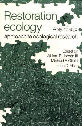 Restoration Ecology: A Synthetic Approach to Ecological Research