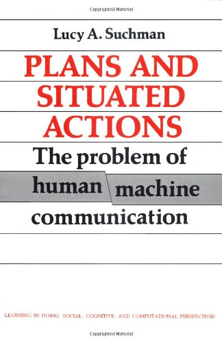 9780521337397: Plans and Situated Actions: The Problem of Human-Machine Communication