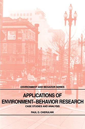 9780521337700: Applications of Environment-Behavior Research: Case Studies and Analysis (Environment and Behavior)