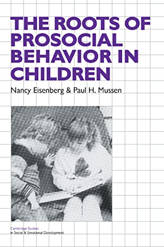 9780521337717: The Roots of Prosocial Behavior in Children Paperback (Cambridge Studies in Social and Emotional Development)