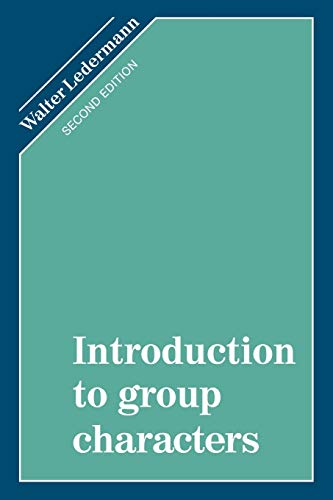 Introduction to Group Characters: Ledermann, Walter