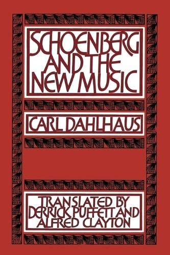 Schoenberg and the New Music: Essays by Carl Dahlhaus