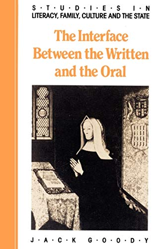 9780521337946: The Interface between the Written and the Oral (Studies in Literacy, the Family, Culture and the State)