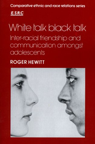 9780521338240: White Talk, Black Talk: Inter-racial Friendship and Communication amongst Adolescents (Comparative Ethnic and Race Relations)