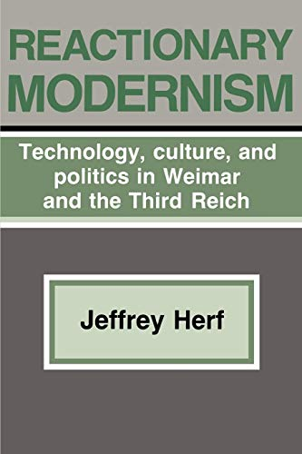 9780521338332: Reactionary Modernism: Technology, culture, and politics in Weimar and the Third Reich