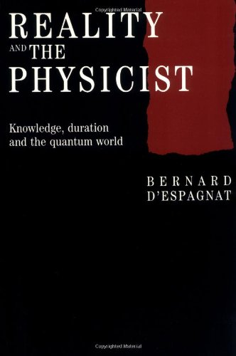 9780521338462: Reality and the Physicist: Knowledge, Duration and the Quantum World