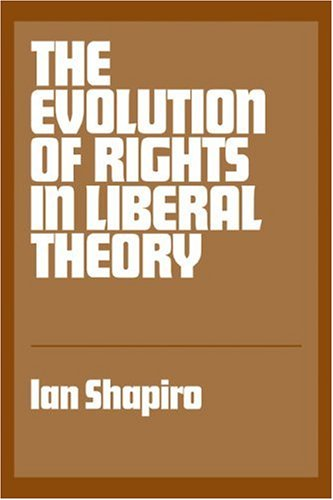 9780521338530: The Evolution of Rights in Liberal Theory: An Essay in Critical Theory