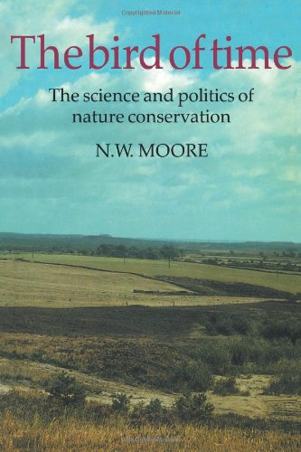 9780521338714: The Bird of Time: The Science and Politics of Nature Conservation - A Personal Account