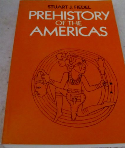 Prehistory of the Americas.: Fiedel, Stuart J.