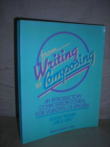 9780521339810: From Writing to Composing: An Introductory Composition Course for Students of English