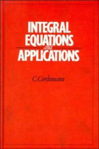 9780521340502: Integral Equations and Applications