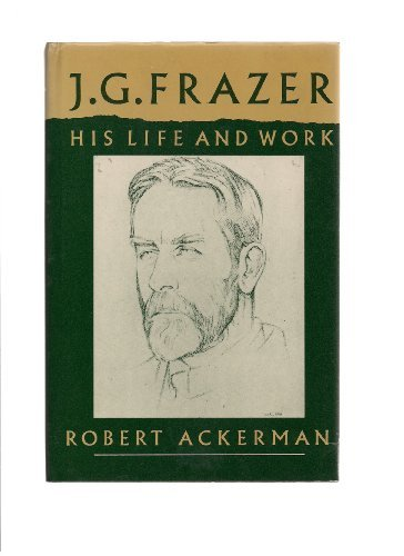9780521340939: J G Frazer: His Life and Work (CANTO)