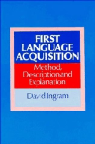 9780521341097: First Language Acquisition: Method, Description and Explanation