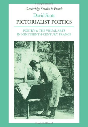 Pictorialist Poetics: Poetry and Visual Arts in Nineteenth Century France