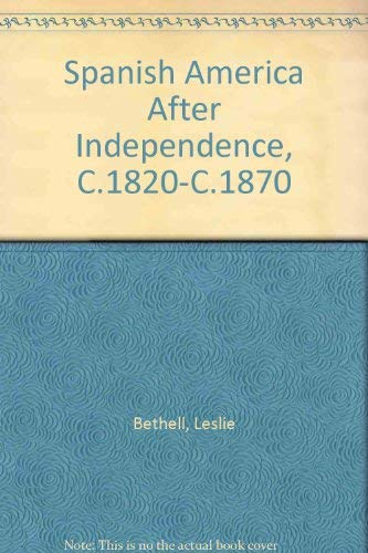 9780521341288: Spanish America after Independence, c.1820-c.1870