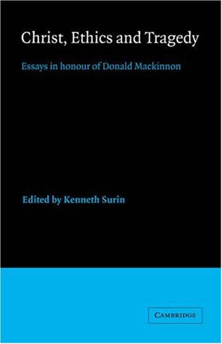9780521341370: Christ, Ethics and Tragedy: Essays in Honour of Donald MacKinnon