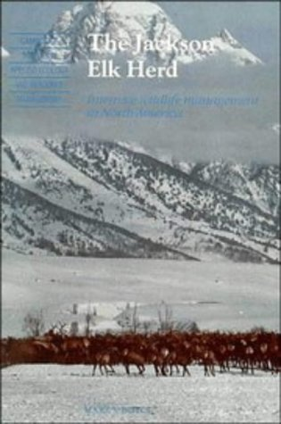 9780521341479: The Jackson Elk Herd: Intensive Wildlife Management in North America (Cambridge Studies in Applied Ecology and Resource Management)