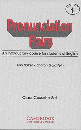 Pronunciation Pairs: An Introductory Course for Students of English (Class Cassette Set): Ann Baker...