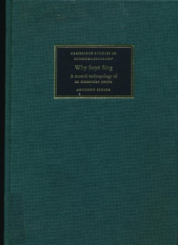 9780521341738: Why Suyá Sing: A Musical Anthropology of an Amazonian People (Cambridge Studies in Ethnomusicology)