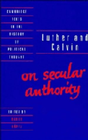 9780521342087: Luther and Calvin on Secular Authority (Cambridge Texts in the History of Political Thought)