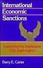 9780521342582: International Economic Sanctions: Improving the Haphazard U.S. Legal Regime