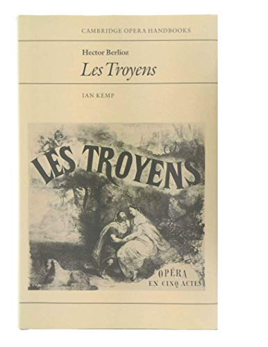 9780521342803: Hector Berlioz: Les Troyens