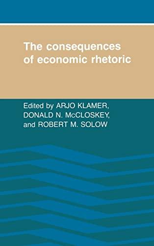 9780521342865: The Consequences of Economic Rhetoric