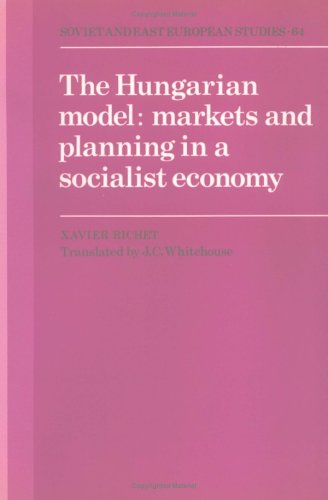 The Hungarian Model: Markets and Planning in: Richet, Xavier